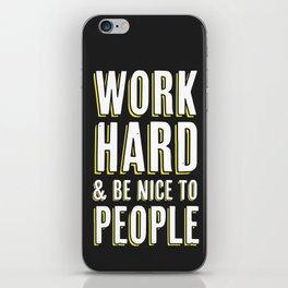 Work Hard & Be Nice To People iPhone Skin