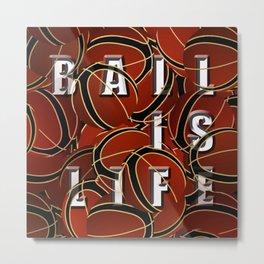 ball is life Metal Print