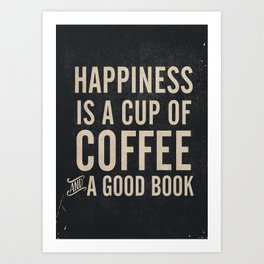 Happiness is a cup of coffee and a good book, vintage typography illustration, for libraries, pub Art Print