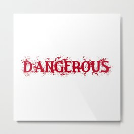 Dangerous Bloody Metal Print
