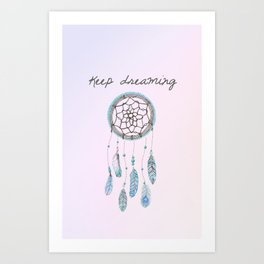 Keep Dreaming Art Print