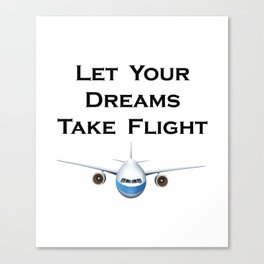 Let Your Dreams Take Flight Pilot Airplanes Gift Canvas Print