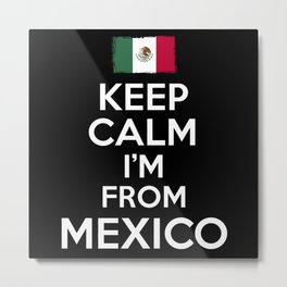Keep Calm Mexico Metal Print