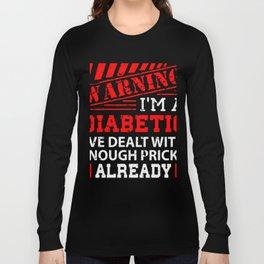Warning I'm a Diabetic Diabetes Awareness Long Sleeve T-shirt