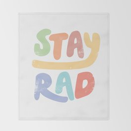 Stay Rad colors Throw Blanket