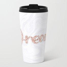 Dream Rose Gold Glitter on White Marble Metal Travel Mug