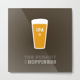 The Pursuit of Hoppiness Metal Print