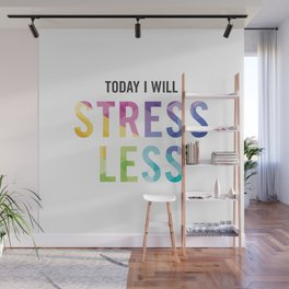 New Year's Resolution - TODAY I WILL STRESS LESS Wall Mural