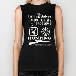 Fishing Solves Most Problems Hunting Solves the Rest Biker Tank