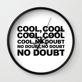 Cool no Doubt Wall Clock
