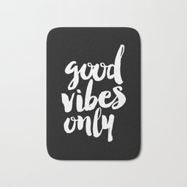 Good Vibes Only black and white monochrome typography poster design bedroom wall art home decor Bath Mat