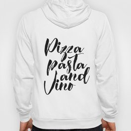 PRINTABLE POSTER, Pizza Pasta And Vino, Bar Decor,Pizza Shop Decor,Restaurant Hoody