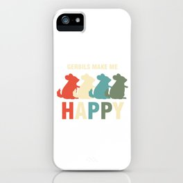 Gerbil Wildlife Rodents Mammal Animal Lovers Pet Owner Gerbil Make Me Happy Gift iPhone Case