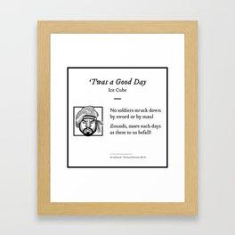 Ice Cube - 'Twas A Good Day (Shakespearean iambic pentameter) Framed Art Print