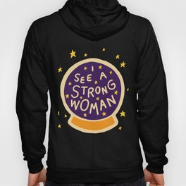 I see a strong woman Hoody