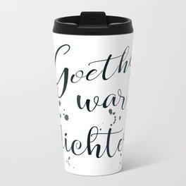 Goethe war dichter Travel Mug
