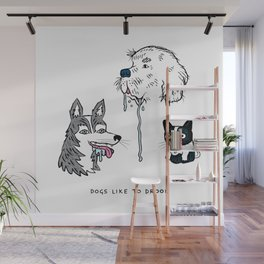 Dogs Like To Drool Wall Mural