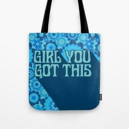 GIRL YOU GOT THIS Tote Bag