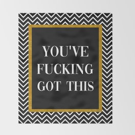 You've Fucking Got This, Quote Throw Blanket