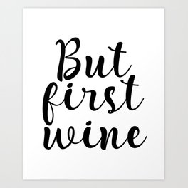 But First Wine, Cheers Sign, Bar Wall Decor, Quote Print, Inspirational Quote, Restaurant Art Print