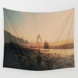 Will It & It Will Wall Tapestry