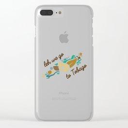 Leh We Go To Tobago Clear iPhone Case
