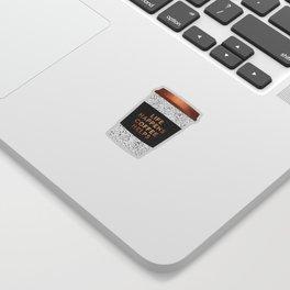 Life happens, coffee helps 2 Sticker