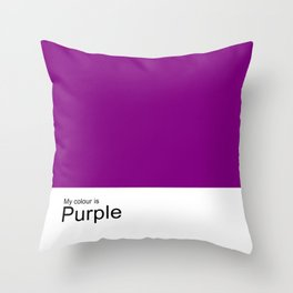 My Colour is Purple Throw Pillow
