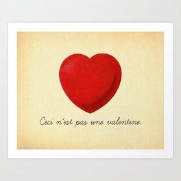 Ceci n'est pas une valentine (this is not a valentine) Art Print