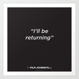 Film Journeys Misquotes: I'll Be Returning Art Print