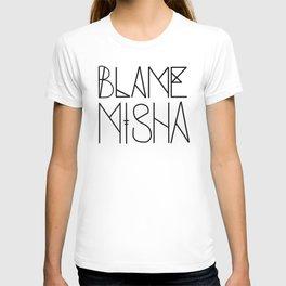 Blame Misha T-shirt