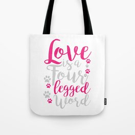 Love Is a Four Legged Word Animal Paws Tote Bag