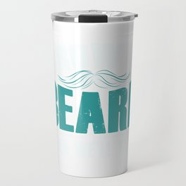 Grow A Beard Then We'll Talk  Travel Mug