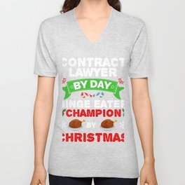 Contract Lawyer by day Binge Eater by Christmas Xmas Unisex V-Neck