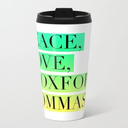 Peace, Love, and Oxford Commas Trinity Metal Travel Mug