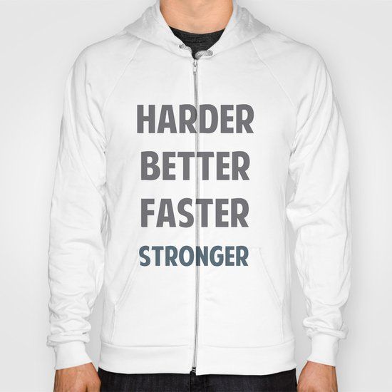 HARDER BETTER FASTER STRONGER Hoody
