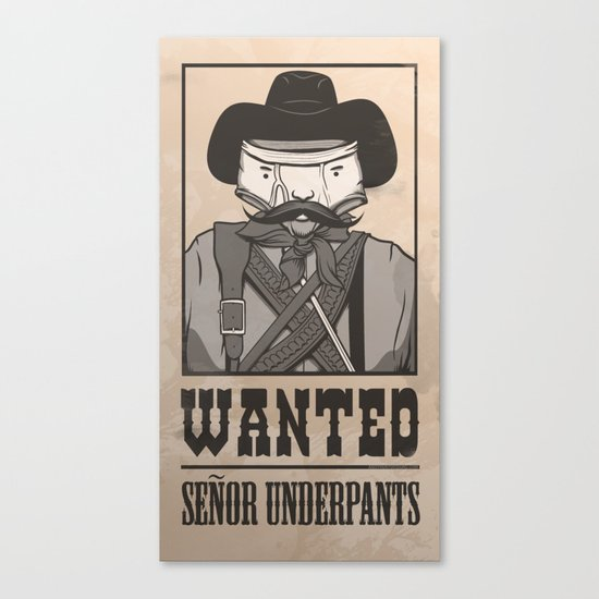 WANTED: SENOR UNDERPANTS Canvas Print
