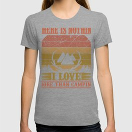 Traveling There is Nothing I Love More Than Camping T-shirt