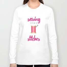 Funny Sewing Keeps Me in Stitches Long Sleeve T-shirt