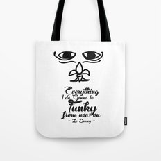 Everything I Do Gonna Be Funky (For Now On) Tote Bag