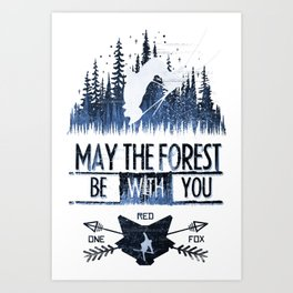 May The Forest Art Print