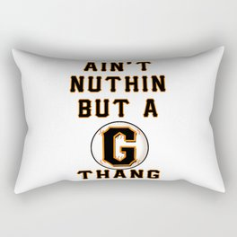 Ain't Nuthin But A G Thang Rectangular Pillow