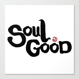 Soul Good Canvas Print