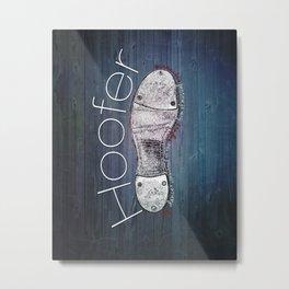 TAP DANCE: Hoofer Metal Print
