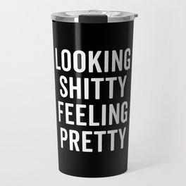 Feeling Pretty Funny Quote Travel Mug