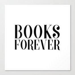 Books Forever Canvas Print