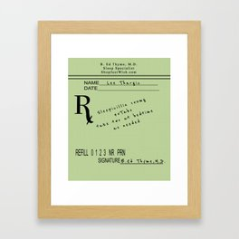 Prescription for Lee Thargic from Dr. B. Ed Thyme Framed Art Print