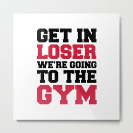 Going To The Gym Quote Metal Print