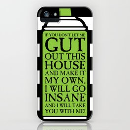 Go Insane and Take You With Me iPhone Case