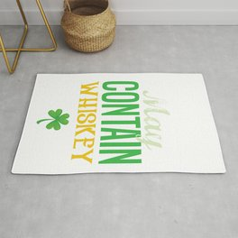 Funny St Patrick's Day May Contain Whiskey  Rug